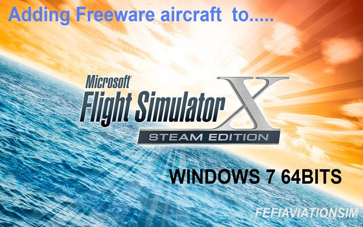 FSX Adding Freeware Aircraft To FSX Steam